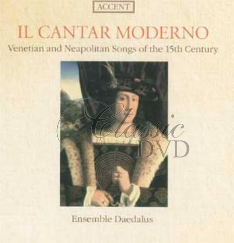IL CANTAR MODERNO: Venetian & Neapolitan songs of 15th cent. CD