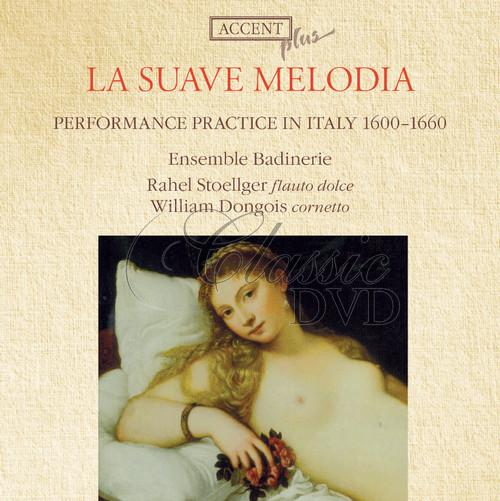 LA SUAVE MELODIA: Performance Practice in Italy 1600-1660 (CD)