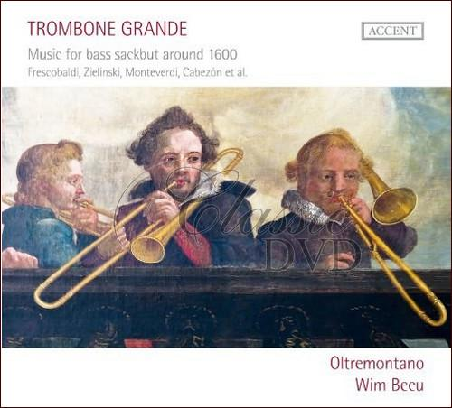 Trombone Grande: Music For Bass Sackbut Around 1600 (CD)