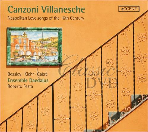 CANZONI VILLANESCHE - Neapolitan Love Songs of the 16th century (2CD)