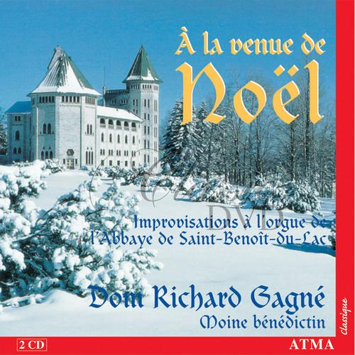 A LA VENUE DE NOEL - GAGNE, DOM RICHARD (CD)