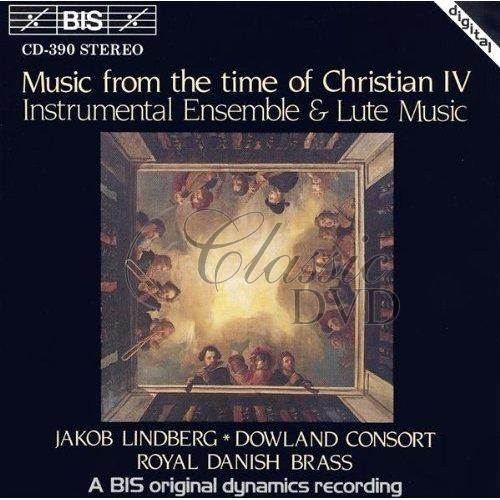 MUSIC FROM THE TIME OF CHRISTIAN IV: Instrumental Ensemble and Lute Music (CD)