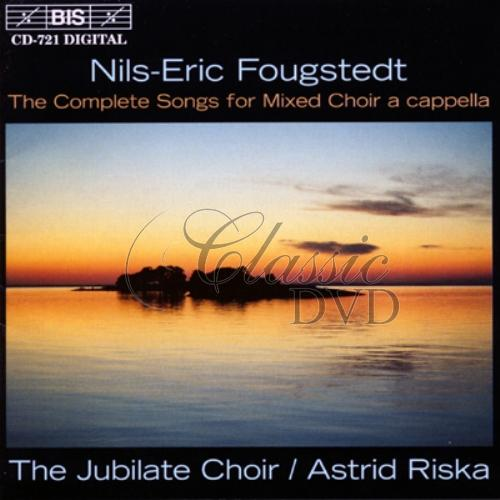 FOUGSTEDT,N-E.: The Complete Songs for Mixed Choir a cappella (CD)