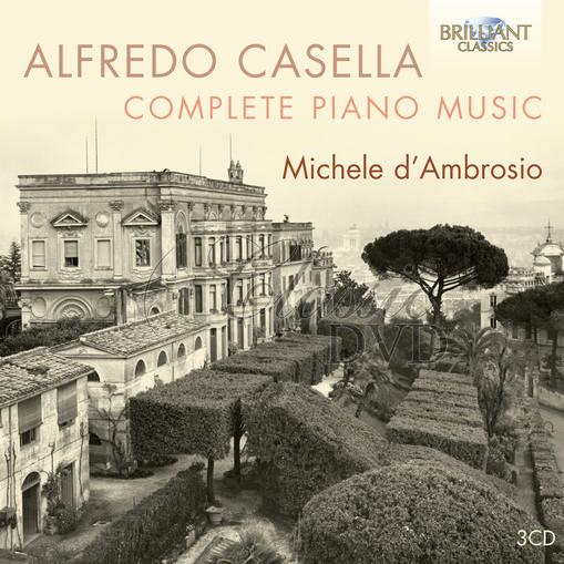 CASELLA: Complete Piano Music. Michele d'Ambrosio, piano (3CD)