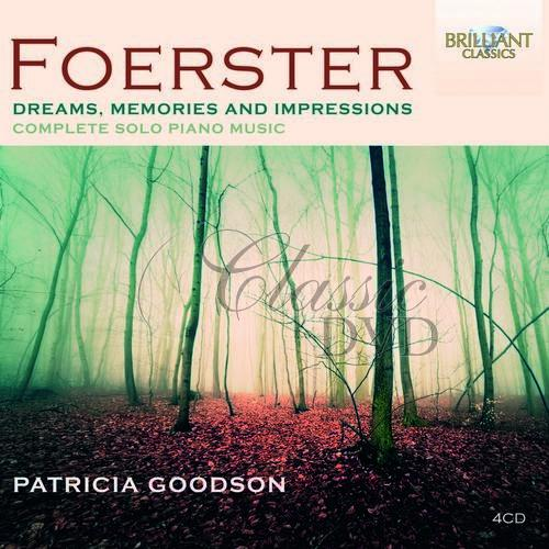FOERSTER: Dreams, Memories and Impressions - Complete Solo Piano Music; Patricia Goodson (4CD)