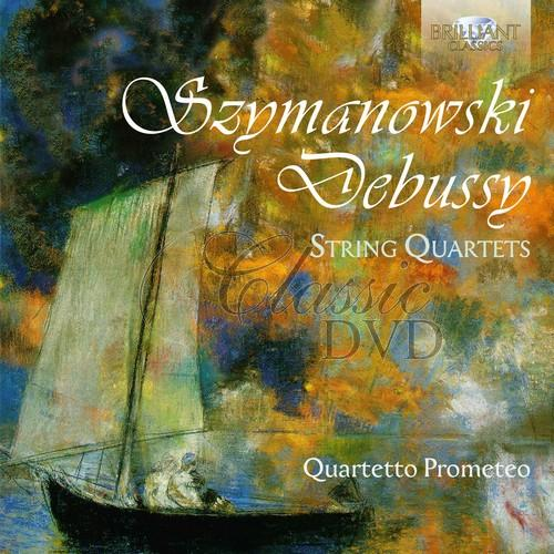 SZYMANOWSKY-DEBUSSY: String Quartets; Quartetto Prometeo, Francesco Dillon (1CD)