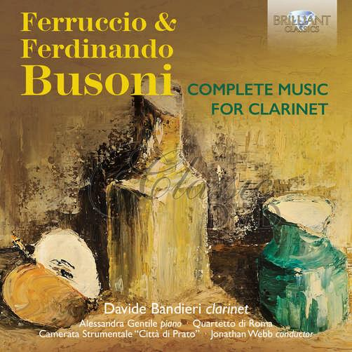BUSONI: Complete Music for Clarinet; Davide Bandieri, Alessandra Gentile (2CD)