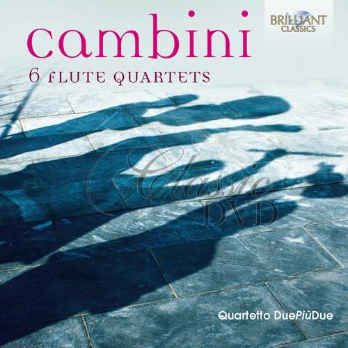 CAMBINI: 6 Flute Quartets: Quartetto Due più Due (2CD)