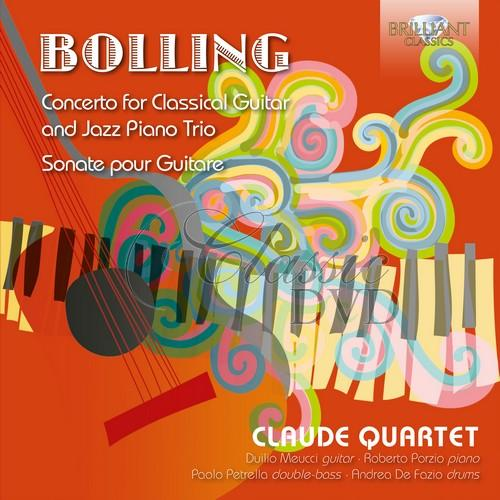 BOLLING: Concerto for Classical Guitar and Jazz Piano Trio, Sonate pour Guitare (CD)
