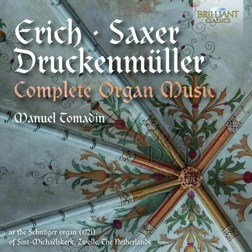 COMPLETE ORGAN MUSIC by Erich, Saxer and Druckenmueller; Manuel Tomadin (CD)