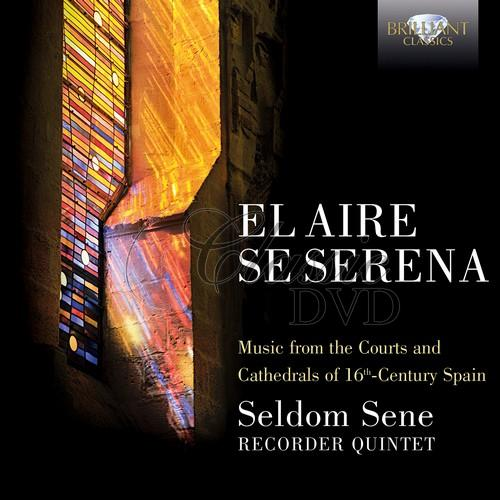 EL AIRE SE SERENA, 16th century Spanish music; Seldome Sene (CD)