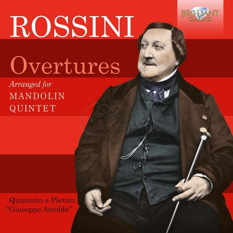 "Rossini: Overtures arranged for Mandolin Quintet; Quintetto a Plettro ""Giuseppe Anedda"" (CD)"