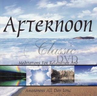 AFTERNOON: Meditations For Relaxation & Awareness All Day Long (CD)