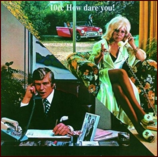10CC: How Dare You (CD)