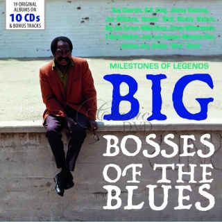 Big Bosses of the Blues - Milestones of Legends (10CD)