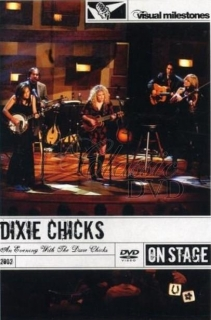 DIXIE CHICKS: An Evening With the Dixie Chicks (DVD)
