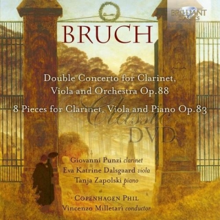 BRUCH: Double Concerto for Clarinet, Viola and Orchestra Op.88, 8 Pieces for Clarinet, Viola and Piano, Op.83 (CD)