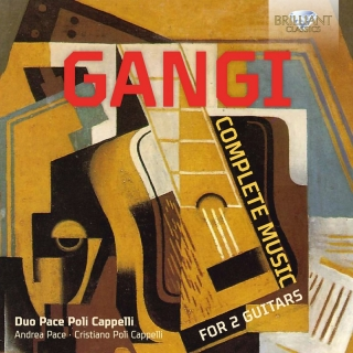 Gangi: Complete Music for 2 Guitars. Duo Pace Poli Cappelli, Andrea Pace, Cristiano Poli Cappelli (CD)