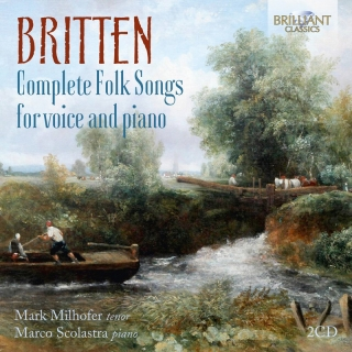 Britten: Complete Folk Songs for Voice and Piano. Mark Milhofer, Marco Scolastra (2CD)