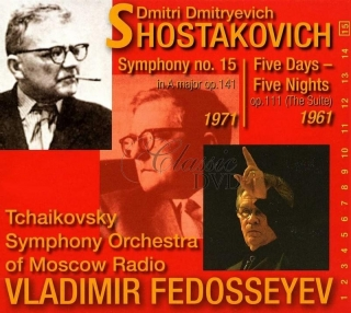 Shostakovich: Symphony No. 15, Op. 141; Five Days - Five Nights, suite Op. 111 / Tchaikovsky SO of Moscow Radio, Vladimir Fedosseyev (CD)