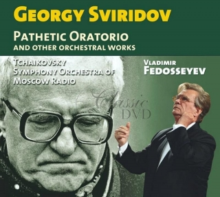 Georgy Sviridov: Pathetic Oratorio and Other Orchestral Works / Tchaikovsky SO of the Moscow Radio, Fedosseyev (CD)