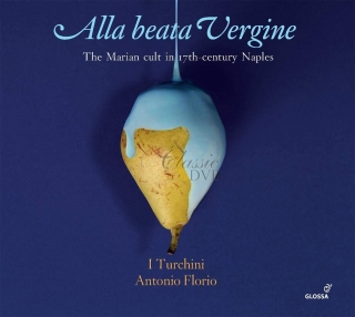 ALLA BEATA VERGINE The Marian cult in 17th-century Naples (2CD)