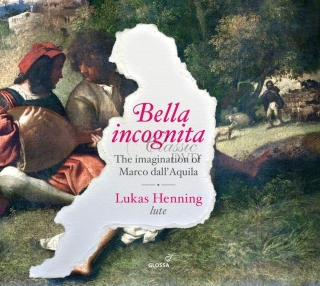 BELLA INCOGNITA The imagination of Marco dall'Aquila (c.1480 - after 1538) (CD)