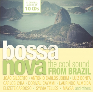 Bossa Nova - The Cool Sound from Brazil / 17 Original Albums (10CD)