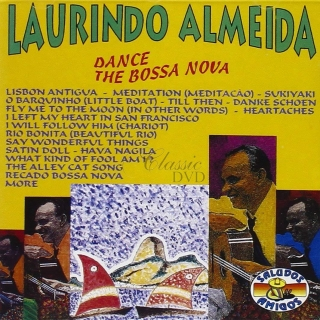 LAURINDO ALMEIDA: Dance the Bossa Nova (CD)